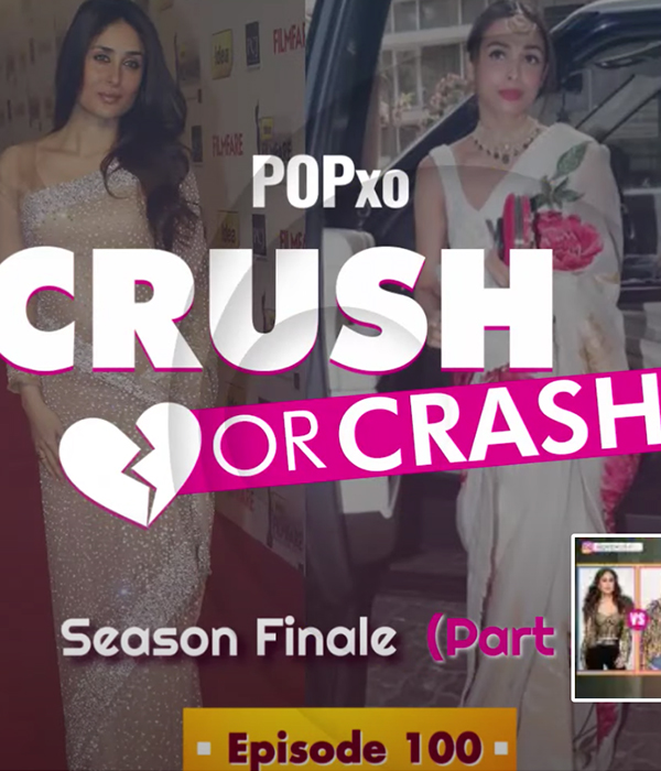 POPxo Crush Or Crash Completes 100 Episodes